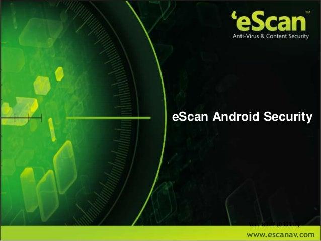 www.escanav.comeScan Android SecurityVer: 1.1AP (030513)