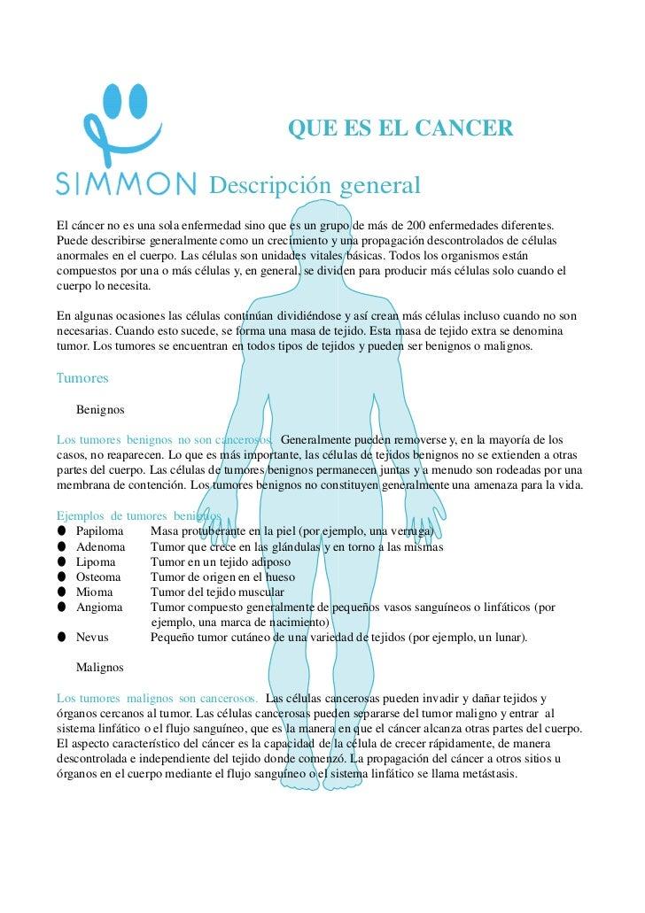 QUE ES EL CANCER                              Descripción generalEl cáncer no es una sola enfermedad sino que es un grupo ...