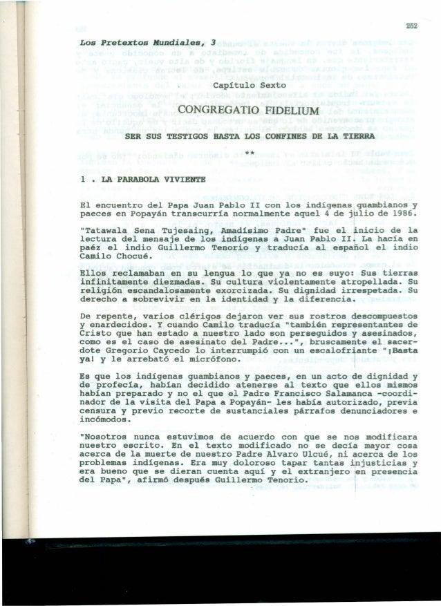252 Los Pretextos Mundiales, 3 Capítulo Sexto CONGREGATIO FIDELIUM SER SUS TESTIGOS BASTA LOS CONFINES DE LA TIERRA ** 1 •...