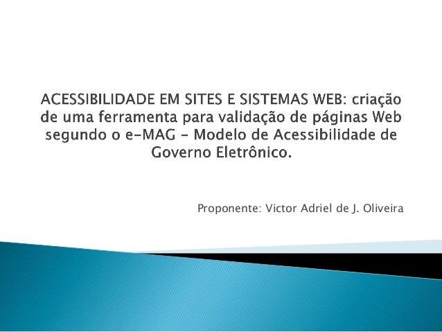Proponente: Victor Adriel de J. Oliveira