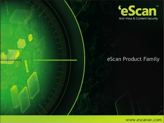 eScan Product Family       www.escanav.com