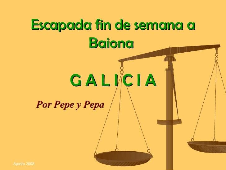 Escapada fin de semana a Baiona  G A L I C I A Por Pepe y Pepa
