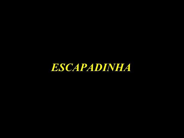 ESCAPADINHA