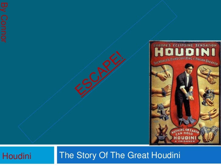 Escape!<br />The Story Of The Great Houdini<br />By Connor Rooks<br />Houdini<br />