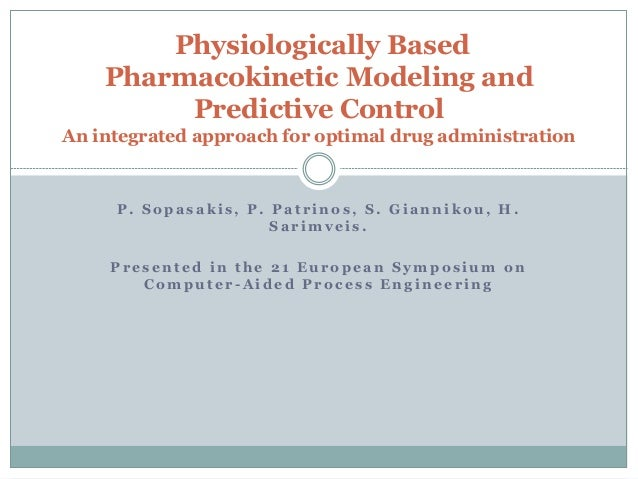 Physiologically Based    Pharmacokinetic Modeling and         Predictive ControlAn integrated approach for optimal drug ad...