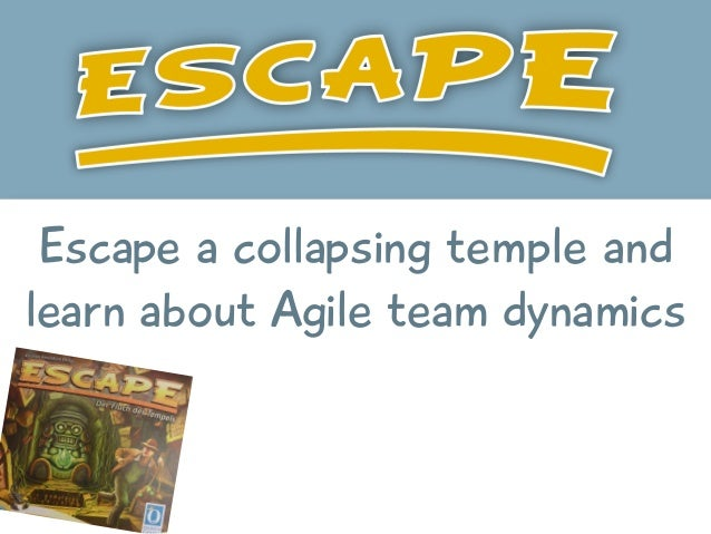 Escape a collapsing temple and learn about Agile team dynamics
