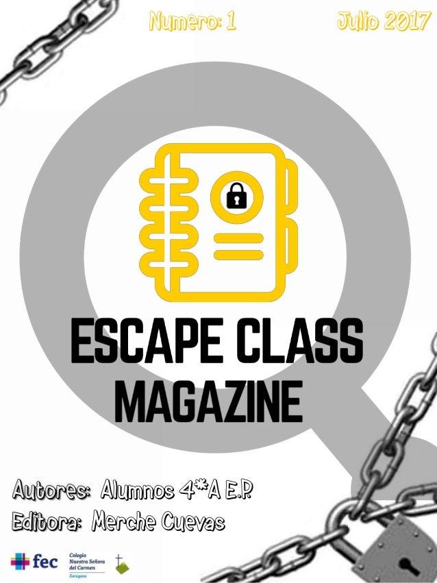 Numero: 1 Julio 2017 Autores: Alumnos 4*A E.P. Editora: Merche Cuevas