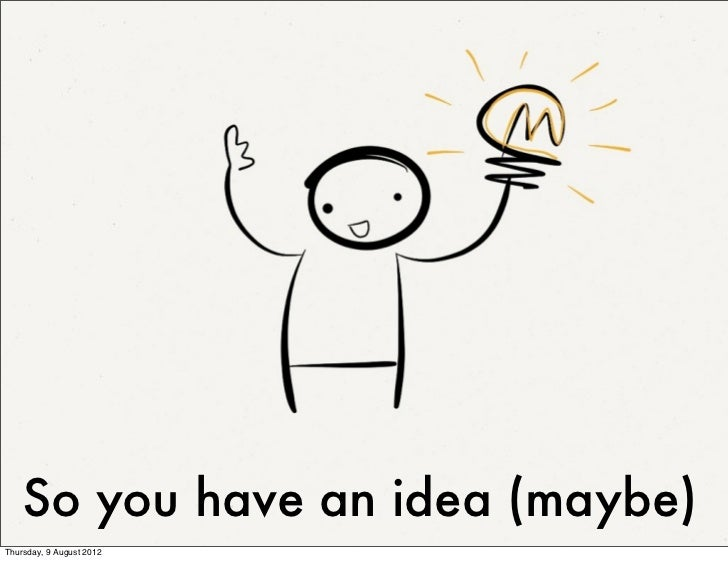 So you have an idea (maybe)Thursday, 9 August 2012