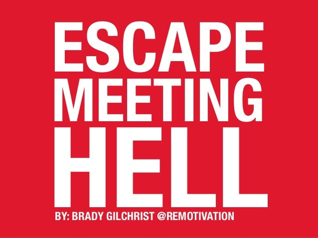 ESCAPE MEETING HELLBY: BRADY GILCHRIST @REMOTIVATION