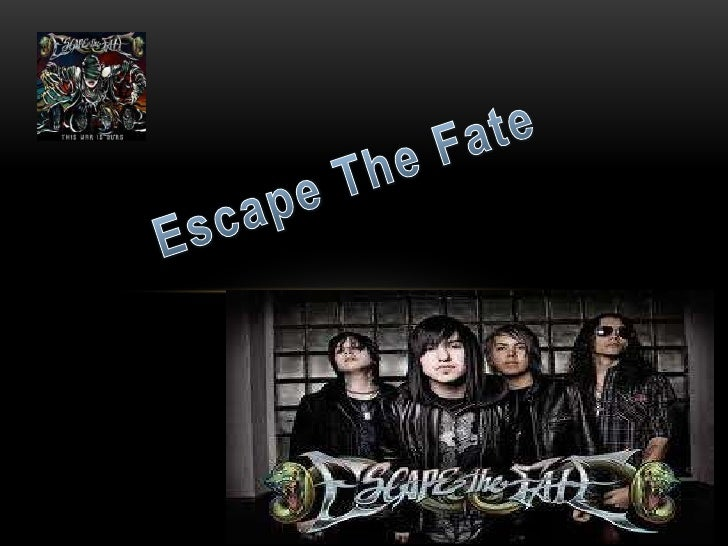 ESCAPE THE FATE• Es una banda de post-hardcore originaria de Las  Vegas, Nevada, formada el año 2004. Actualmente está  in...