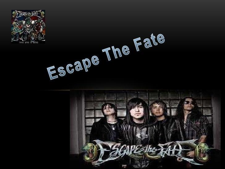 ESCAPE THE FATE• Es una banda de post-hardcore originaria de Las  Vegas, Nevada, formada el año 2004. Actualmente está  in...