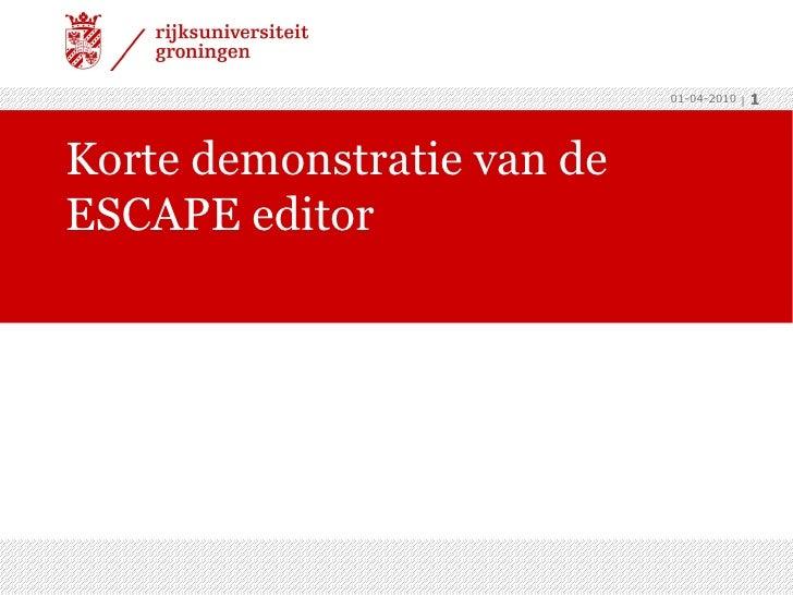 Korte demonstratie van de ESCAPE editor  01-04-2010  