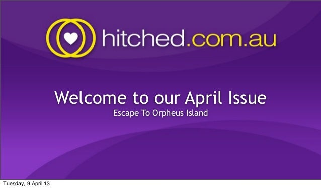 Welcome to our April Issue                             Escape To Orpheus IslandTuesday, 9 April 13