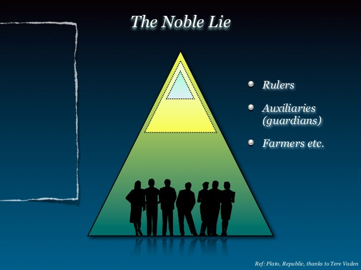 The Ignoble Lie