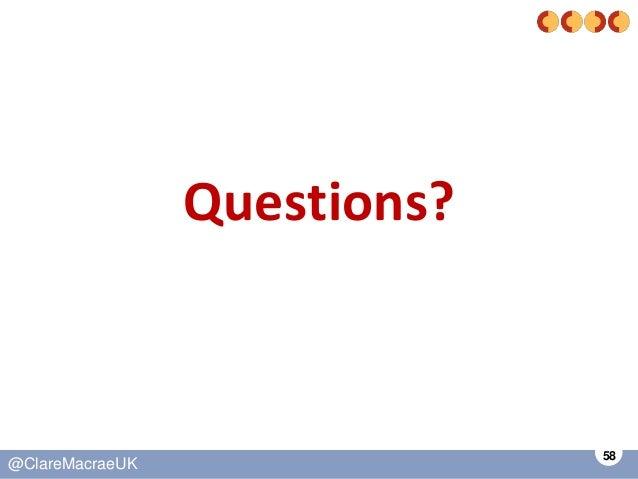 58 @ClareMacraeUK Questions?