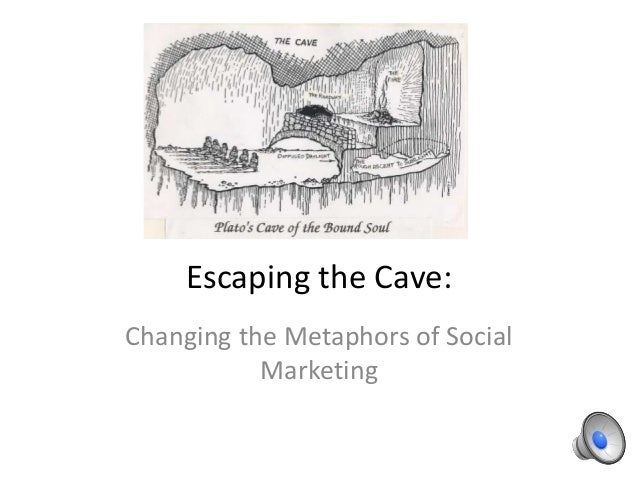 Escaping the Cave: Changing the Metaphors of Social Marketing