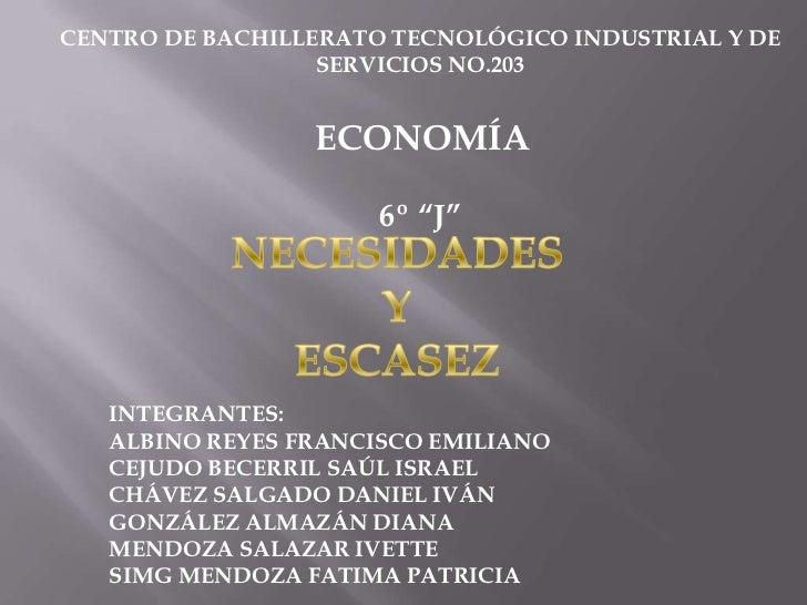 CENTRO DE BACHILLERATO TECNOLÓGICO INDUSTRIAL Y DE                  SERVICIOS NO.203                 ECONOMÍA             ...