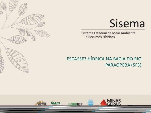 ESCASSEZ HÍDRICA NA BACIA DO RIO PARAOPEBA (SF3)