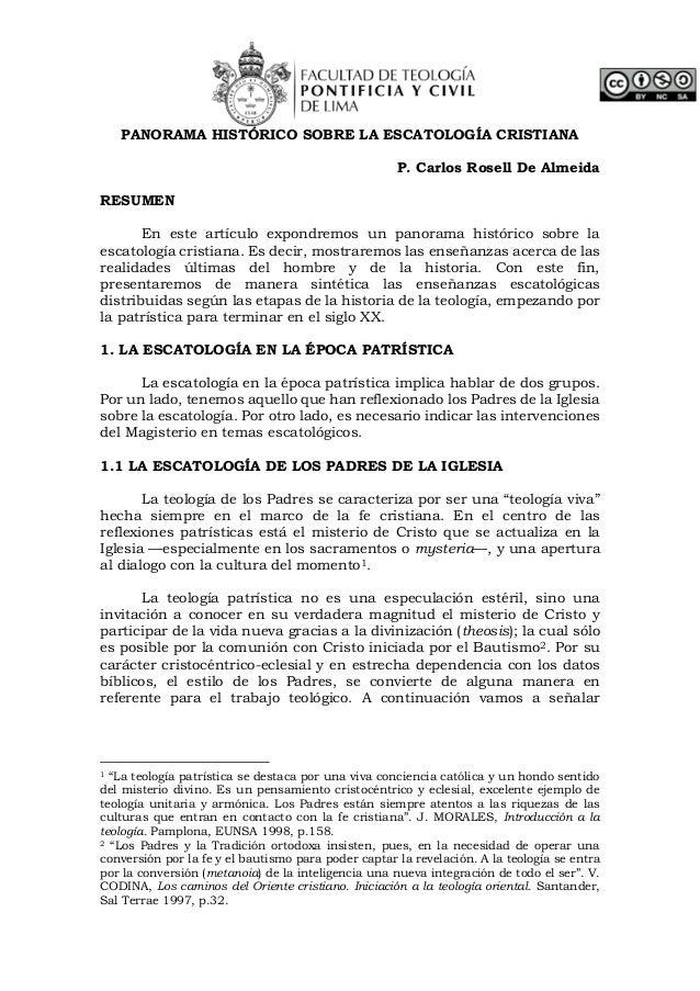 PANORAMA HISTÓRICO SOBRE LA ESCATOLOGÍA CRISTIANA P. Carlos Rosell De Almeida RESUMEN En este artículo expondremos un pano...