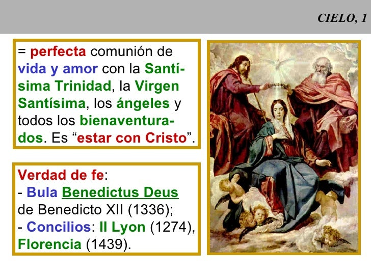 CIELO, 1 =  perfecta  comunión de vida y amor  con la  Santí- sima Trinidad , la  Virgen Santísima , los  ángeles  y todos...