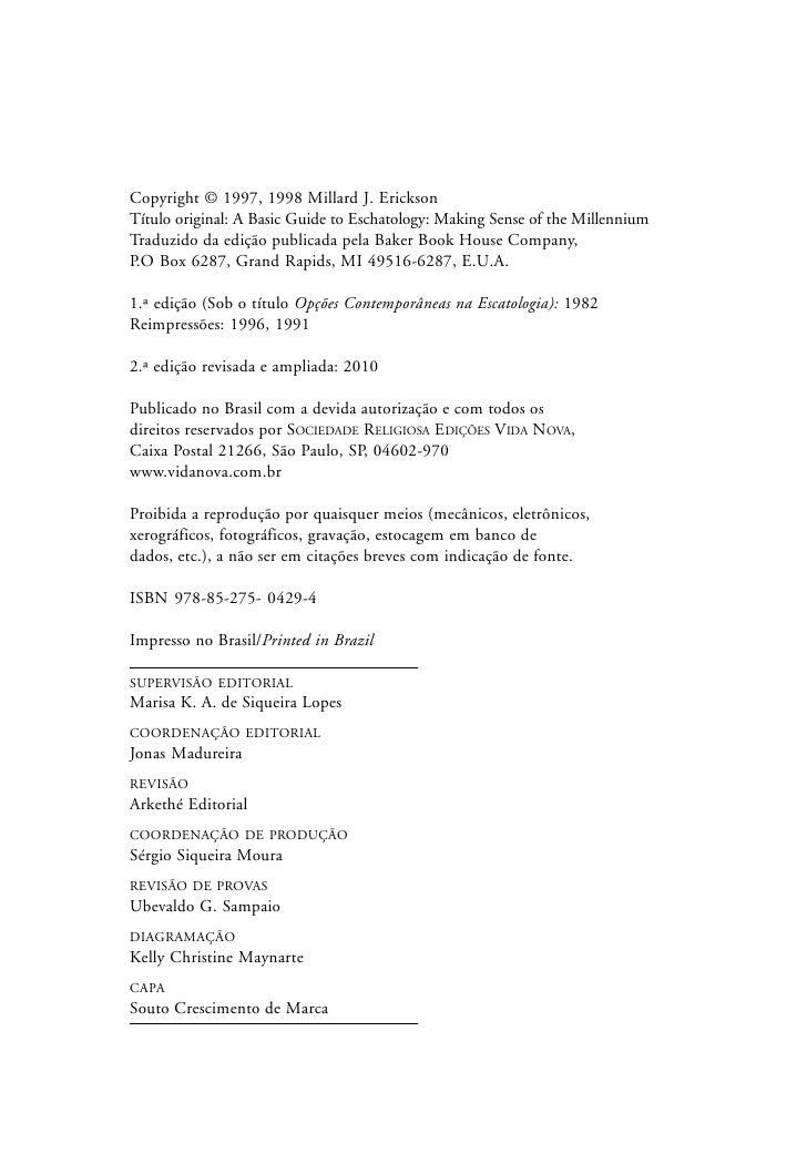 4                                Conceitos escatológicos contemporâneos   Copyright © 1997, 1998 Millard J. Erickson Títul...