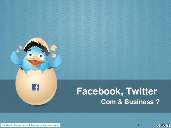 Facebook, Twitter     Com & Business ?              1