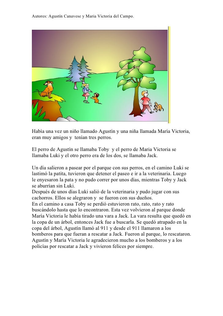 Autores: Agustín Canavese y Maria Victoria del Campo.     Había una vez un niño llamado Agustín y una niña llamada María V...
