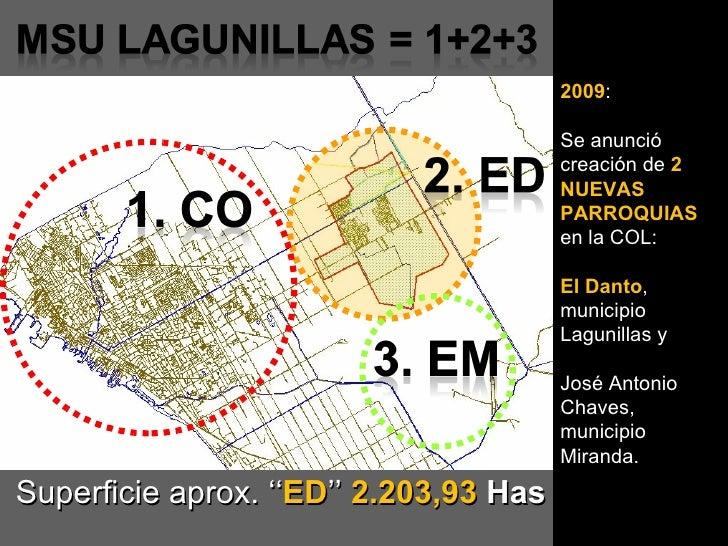 2009 : Se anunció creación de  2 NUEVAS PARROQUIAS  en la COL: El Danto , municipio Lagunillas y José Antonio Chaves, muni...