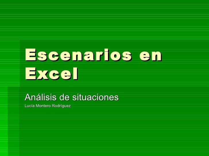 Escenarios en Excel Análisis de situaciones Lucía Montero Rodríguez