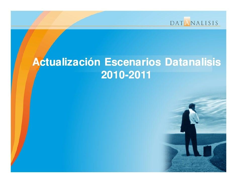 Actualización Escenarios Datanalisis              2010-              2010-2011