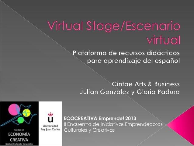 ECOCREATIVA Emprende! 2013II Encuentro de Iniciativas EmprendedorasCulturales y Creativas
