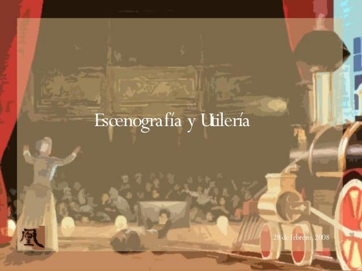 Escenografía y Utilería 28 de febrero, 2008