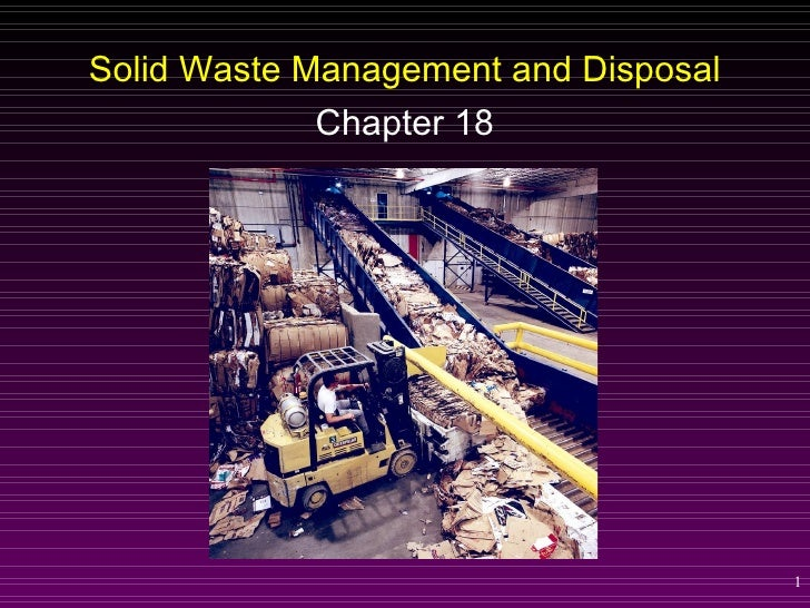 Solid Waste Management and Disposal             Chapter 18                                      1