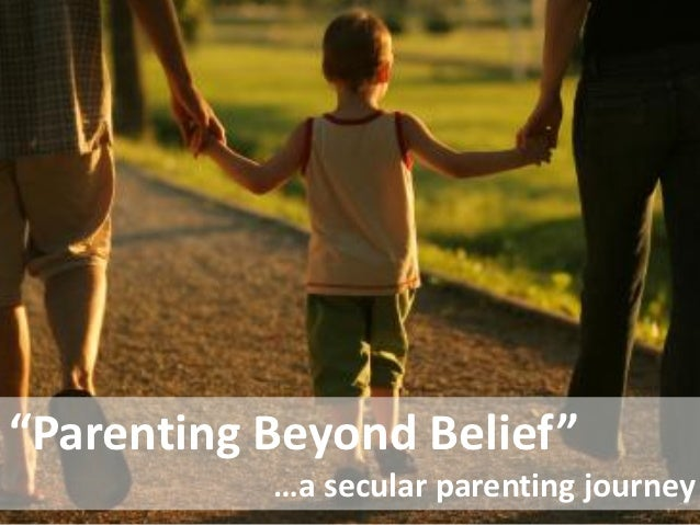 """Parenting Beyond Belief""           …a secular parenting journey"