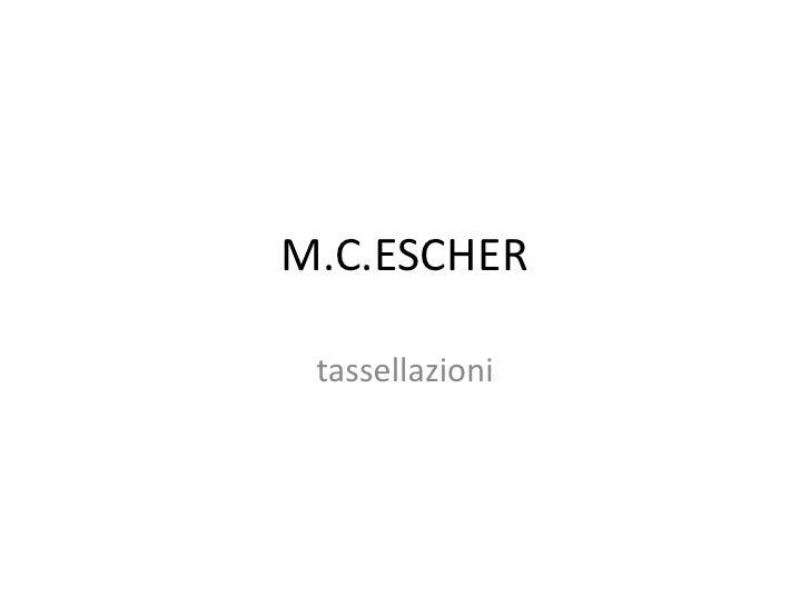 M.C.ESCHER<br />tassellazioni<br />
