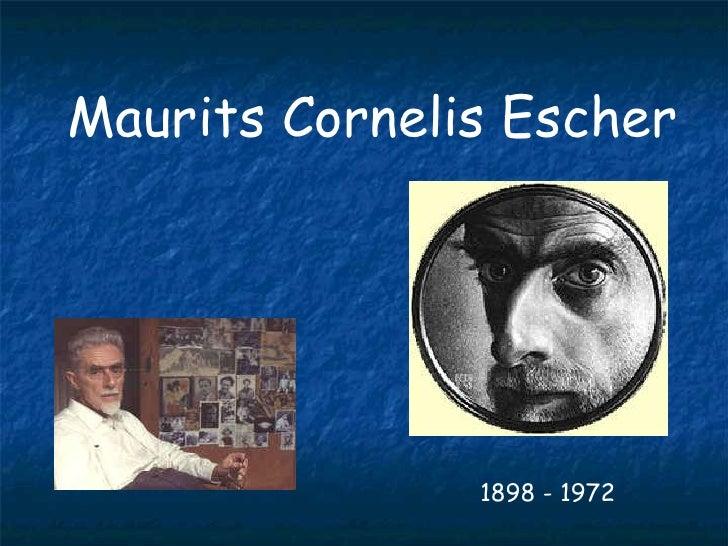 Maurits Cornelis Escher  1898 - 1972