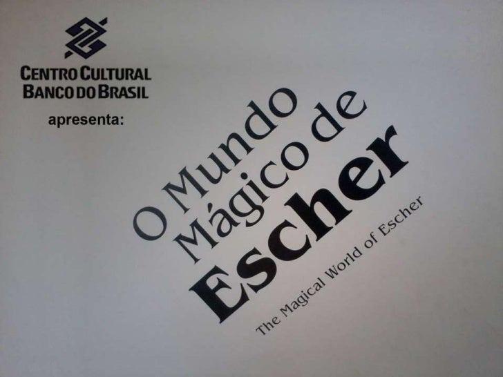 CCBB apresenta:<br />O Mundo mágico de Escher<br />