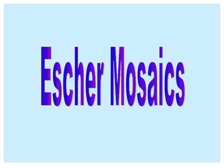 Escher Mosaics