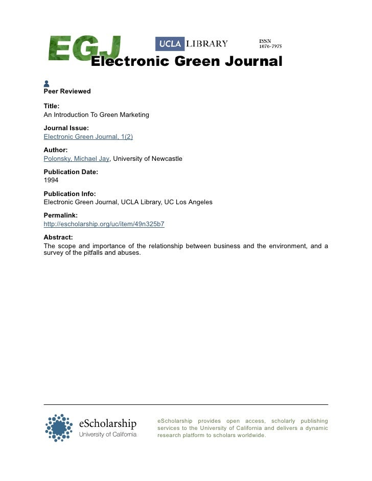 Peer ReviewedTitle:An Introduction To Green MarketingJournal Issue:Electronic Green Journal, 1(2)Author:Polonsky, Michael ...