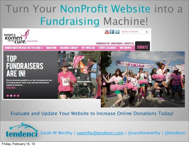 Turn Your NonProfit Website into a        Fundraising Machine!      Evaluate and Update Your Website to Increase Online Don...