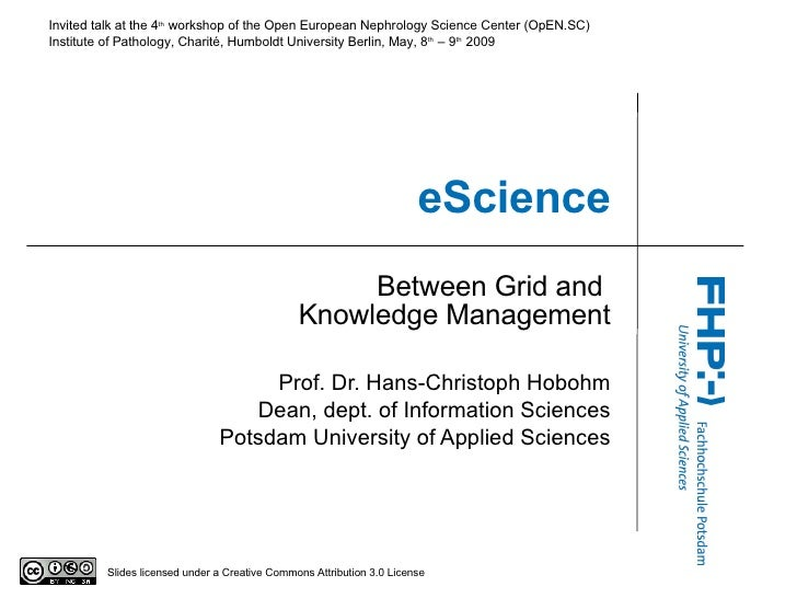 eScience Between Grid and  Knowledge Management Prof. Dr. Hans-Christoph Hobohm Dean, dept. of Information Sciences Potsda...