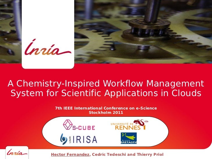 A Chemistry-Inspired Workflow ManagementSystem for Scientific Applications in Clouds          7th IEEE International Confe...