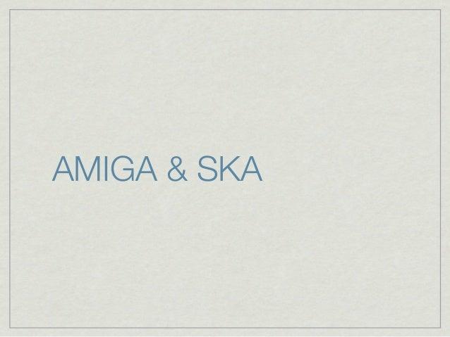 AMIGA & SKA