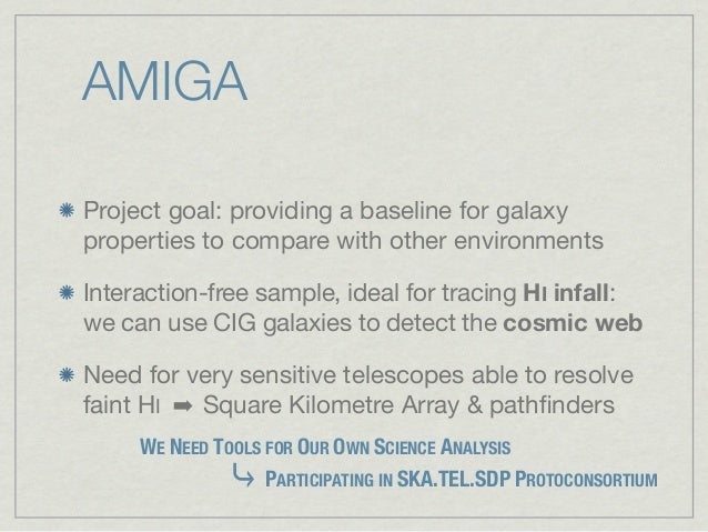 AMIGAProject goal: providing a baseline for galaxyproperties to compare with other environmentsInteraction-free sample, id...