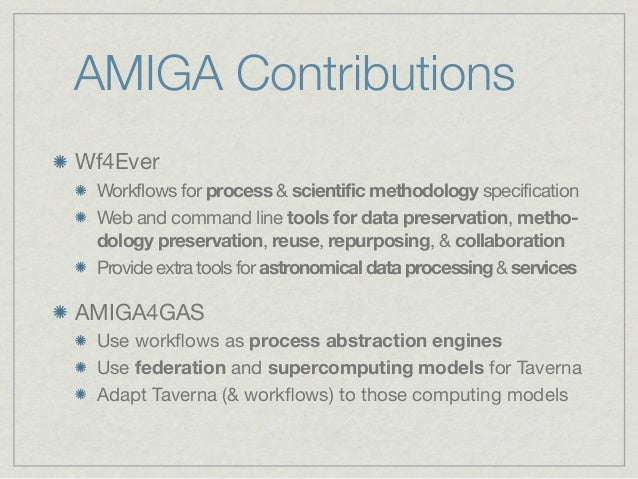 AMIGA ContributionsWf4Ever Workflows for process & scientific methodology specification Web and command line tools for dat...