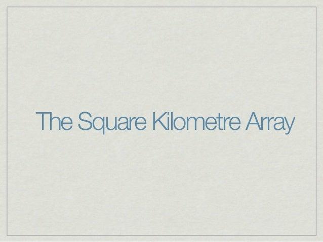 The Square Kilometre Array