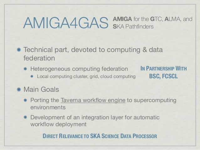 AMIGA4GAS                              AMIGA for the GTC, ALMA, and                                       SKA PathfindersT...
