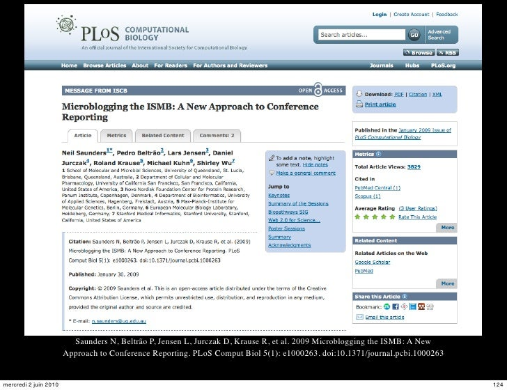 Saunders N, Beltrão P, Jensen L, Jurczak D, Krause R, et al. 2009 Microblogging the ISMB: A New                        App...