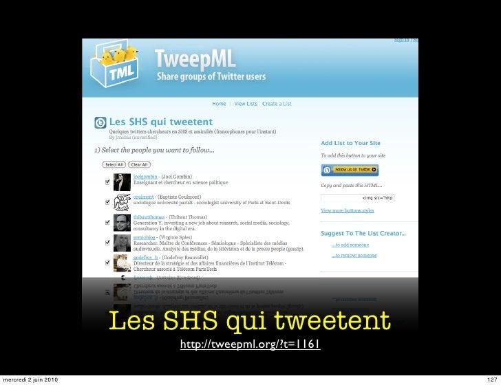 Les SHS qui tweetent                             http://tweepml.org/?t=1161  mercredi 2 juin 2010                         ...