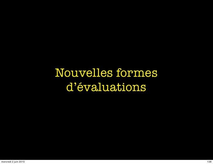 Nouvelles formes                         d'évaluations     mercredi 2 juin 2010                      138